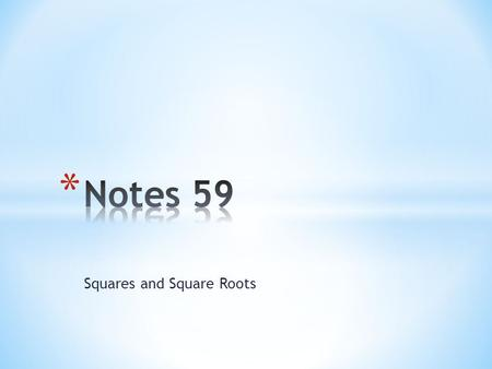 Squares and Square Roots. Vocabulary Square root- A number that when multiplied by itself forms a product. Principal square root- the nonnegative square.