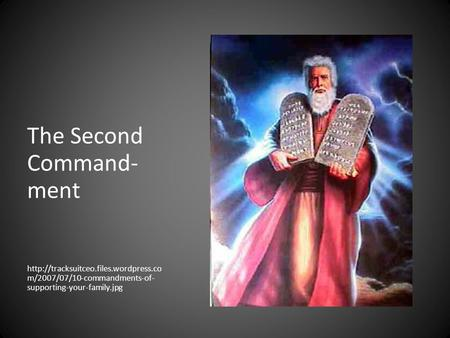 The Second Command- ment  m/2007/07/10-commandments-of- supporting-your-family.jpg.