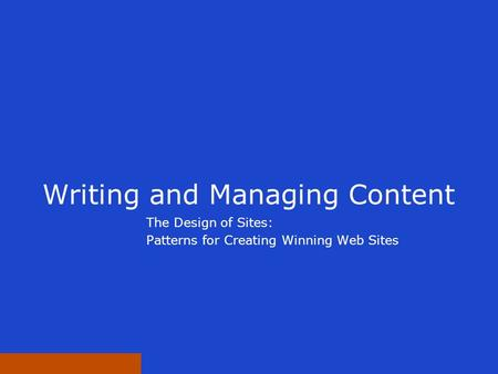 Writing and Managing Content The Design of Sites: Patterns for Creating Winning Web Sites.