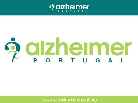 Www.alzheimerportugal.org. Facts and Figures According to estimates by INE*, in 2007 Portugal had 26% of seniors (65 years or older) for every 100 people.
