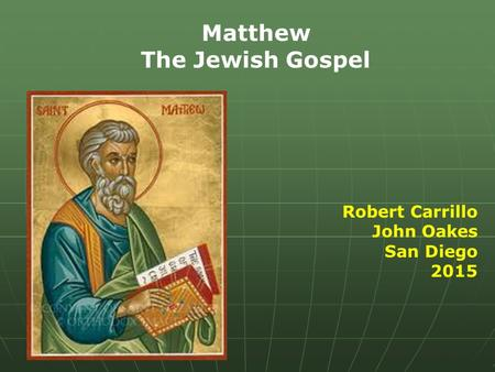 Matthew The Jewish Gospel Robert Carrillo John Oakes San Diego 2015.