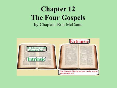 Chapter 12 The Four Gospels by Chaplain Ron McCants.