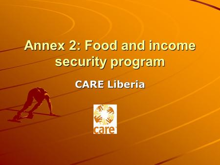 Annex 2: Food and income security program CARE Liberia.