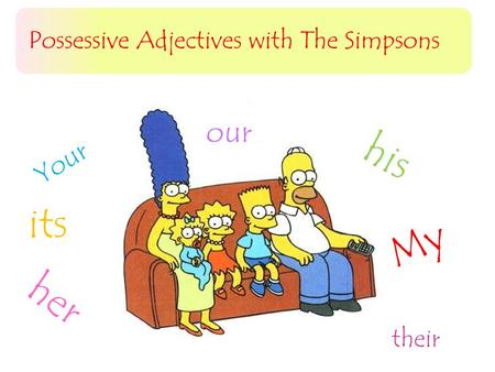 Possessive Adjectives with The Simpsons
