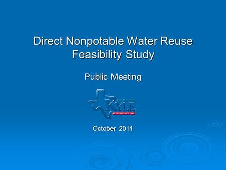 Direct Nonpotable Water Reuse Feasibility Study Public Meeting October 2011.
