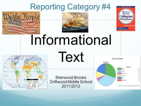 Reporting Category #4 Sherwood Brooks Driftwood Middle School 2011/2012 Informational Text.