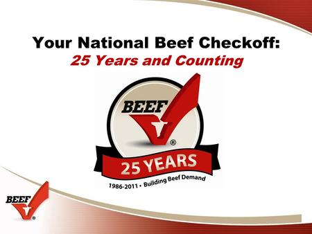 Your National Beef Checkoff: 25 Years and Counting.