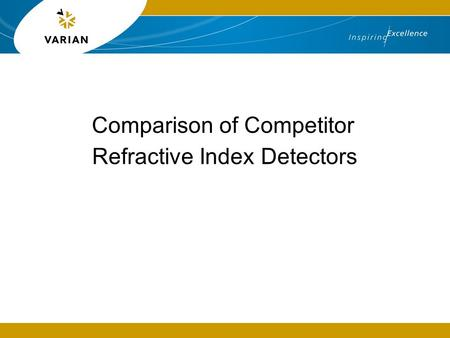 Comparison of Competitor Refractive Index <strong>Detectors</strong>.