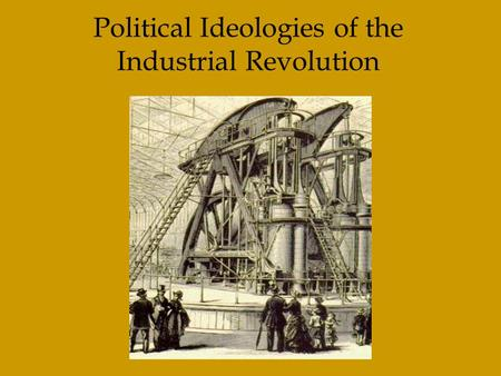 Political Ideologies of the Industrial Revolution.