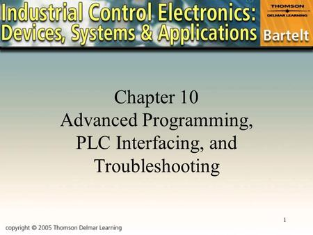 Chapter 10 Advanced Programming, PLC Interfacing, and Troubleshooting