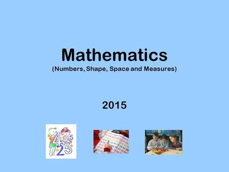 Mathematics (Numbers, Shape, Space and Measures) 2015.