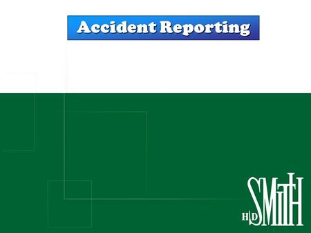 Accident Reporting. Ouch! I've Had A Job Related Accident & Injury What happens now? Immediately report it to your Supervisor or Manager – By Law, late.