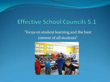 """focus on student learning and the best interest of all students"""
