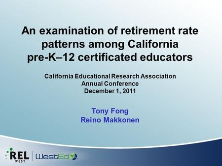 An examination of retirement rate patterns among California pre-K–12 certificated educators California Educational Research Association Annual Conference.