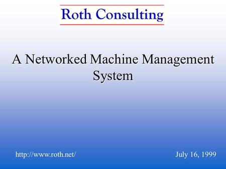 A Networked Machine Management System  16, 1999.