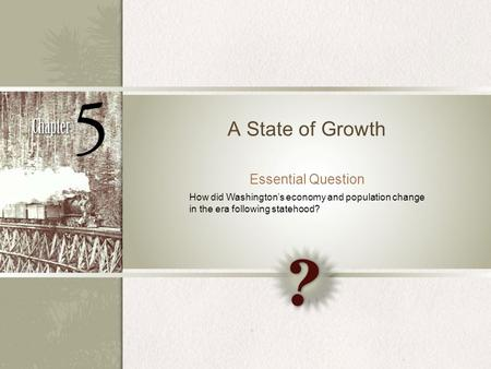 A State of Growth Essential Question How did Washington's economy and population change in the era following statehood?