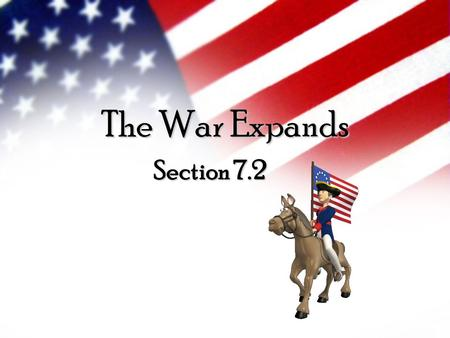 The War Expands Section 7.2. Benjamin Franklin Sent to Paris to convince France to become America's ally Becomes a celebrity due to his experiments France.
