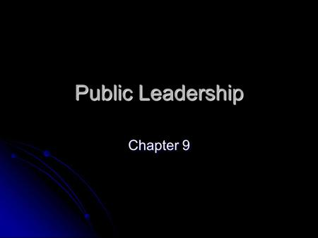 "Public Leadership Chapter 9. ""Management principles: Tell the truth. Prove it with actions. Listen to the consumer. Manage for tomorrow. Conduct public."