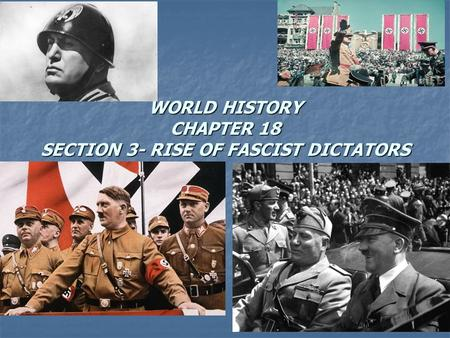 WORLD HISTORY CHAPTER 18 SECTION 3- RISE OF FASCIST DICTATORS.