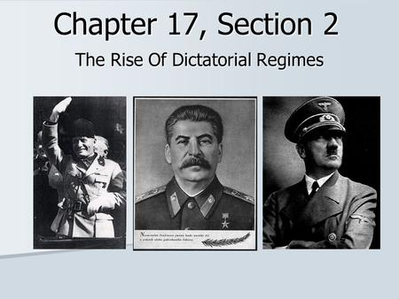 Chapter 17, Section 2 The Rise Of Dictatorial Regimes.