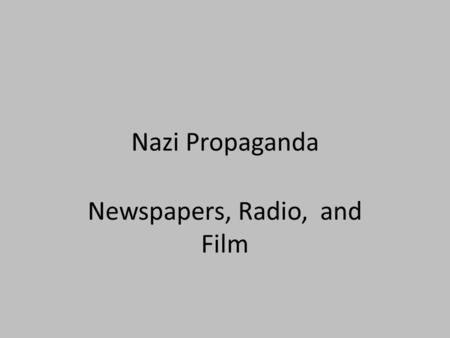 Newspapers, Radio, and Film