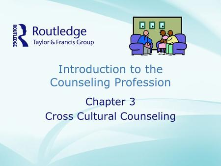 Introduction to the Counseling Profession Chapter 3 Cross Cultural Counseling.