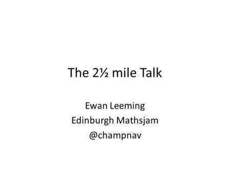 The 2½ mile Talk Ewan Leeming Edinburgh