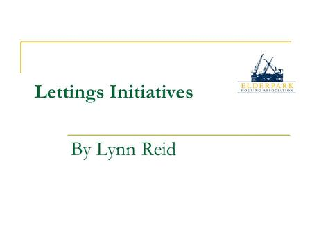 Lettings Initiatives By Lynn Reid. Measures Prior to Letting Initiative Less Impact Employed Consultants Employed Security Guards Failed to get the Police.