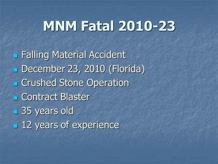 MNM Fatal 2010-23 Falling Material Accident Falling Material Accident December 23, 2010 (Florida) December 23, 2010 (Florida) Crushed Stone Operation Crushed.