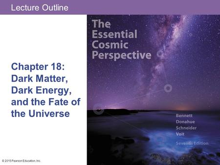Chapter 18: Dark Matter, Dark Energy, and the Fate of the Universe