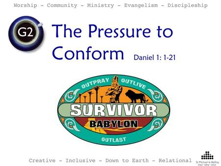 The Pressure to Conform Daniel 1: 1-21. Boney M Abba Adam and the Ants Psalm 137:1-6.