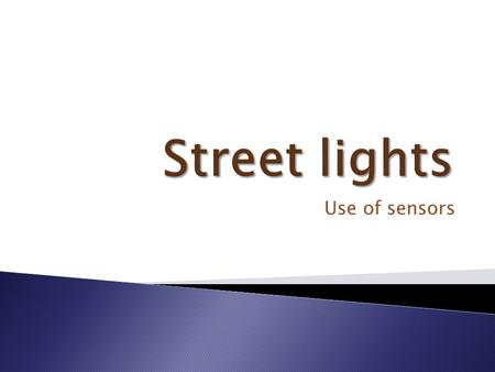 Use of sensors.  Most street lights are sodium lamps. Sodium lamps produce an orange glow which is not very attractive, but they are extremely efficient.