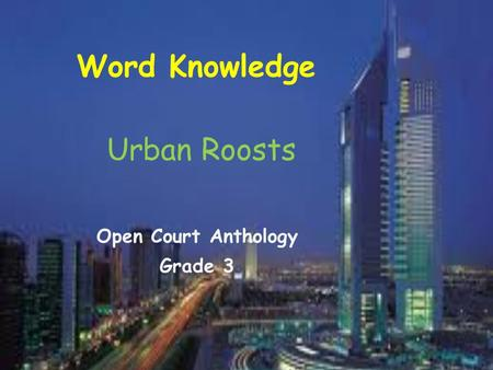 Word Knowledge Urban Roosts Open Court Anthology Grade 3.