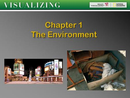 Chapter 1 The Environment. Defining the Environment  How long have humans been on the planet?  Humans increasingly impact the environment: how?  We.