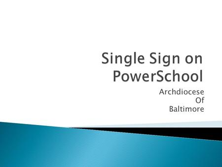 Archdiocese Of Baltimore.  Single Parent Sign On has been created in PowerSchool  Parents are able to link to their multiple students  Parents are.