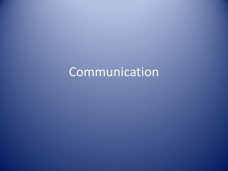 Communication. Communication is: The giving and exchanging or sharing of information Why is this important? In what ways can things be communicated?