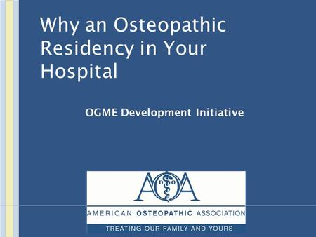Why an Osteopathic Residency in Your Hospital OGME Development Initiative.