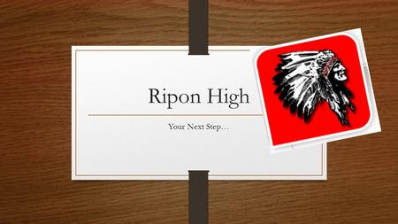 Ripon High Your Next Step…. California High School Exit Examination (CAHSEE) In California, all high school students must pass a test to earn a high.