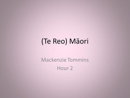 (Te Reo) Māori Mackenzie Tommins Hour 2. Language origin According to legend, Chief Kupe brought Māori to New Zealand from the mythical homeland Hawaiki.