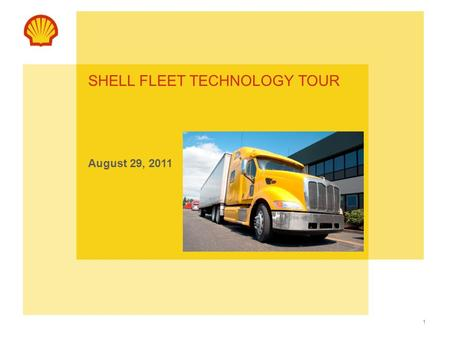 1 SHELL FLEET TECHNOLOGY TOUR August 29, 2011. VALUE DELIVERY THROUGH SERVICES OIL CONDITIONING MONITORING PROGRAM.