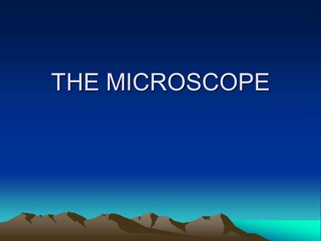 THE MICROSCOPE. Invention of the Microscope The microscope was invented by a trio of Dutch eyeglass makers in the late 1500s and magnified objects up.