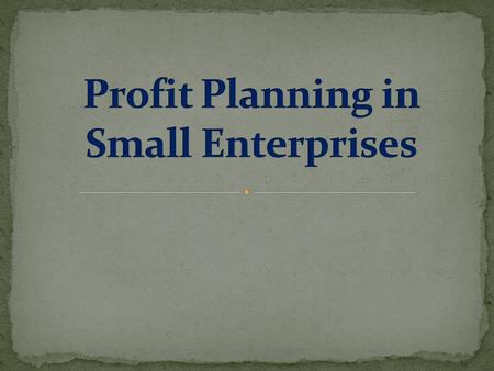 Profit has a deep impact on the present, future of an enterprise. It is also a supreme motive of the enterprise. It is a process of determining profits,