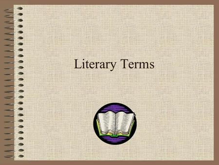 "Literary Terms. What is Genre? Genre is a type of form of literature. For instance, someone might say, ""What genre of literature do you like to read."