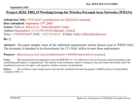 Doc.: IEEE 802.15-03/368r0 Submission September 2003 Ranta et al., Discussion on UWB MAC for mobile devices Project: IEEE P802.15 Working Group for Wireless.