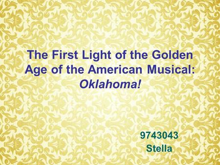 The First Light of the Golden Age of the American Musical: Oklahoma! 9743043 Stella.