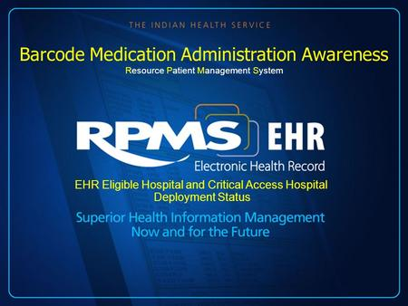 EHR Eligible Hospital and Critical Access Hospital Deployment Status Barcode Medication Administration Awareness Resource Patient Management System.
