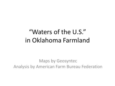 """Waters of the U.S."" in Oklahoma Farmland Maps by Geosyntec Analysis by American Farm Bureau Federation."