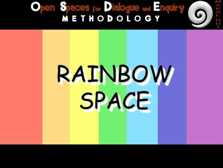 RAINBOW SPACE. READY FOR THE THREE AGREEMENTS? AGREEMENT 1: WE ARE ALL DIFFERENT! YOU.