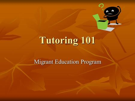 Tutoring 101 Migrant Education Program. Deliberate in our planning Activities needs to be targeted to specific grade level skills Activities needs to.