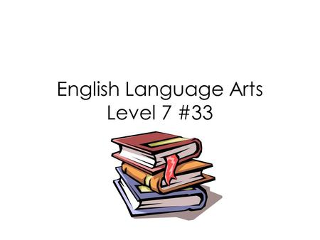English Language Arts Level 7 #33. Today's Objectives Paragraph Elements Review The Topic Sentence Writing the Well–Constructed Paragraph The Narrative.